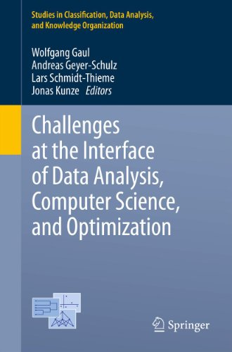 Download Challenges at the Interface of Data Analysis, Computer Science, and Optimization: Proceedings of the 34th Annual Conference of the Gesellschaft für Klassifikation … Data Analysis, and Knowledge Organization) Pdf