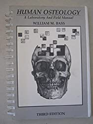 Human Osteology: A Laboratory and Field Manual of Human Skeleton (Special publication no. 2 of the Missouri Archaeological Society)