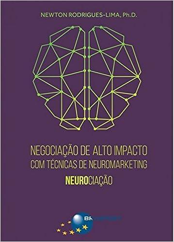 Negociação de Alto Impacto com Técnicas de Neuromarketing. Neurociação: Amazon.es: Newton Rodrigues-Lima: Libros