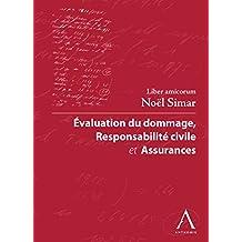 Evaluation du dommage, responsabilité civile et assurances: Liber amicorum Noël Simar (Droit belge) (French Edition)