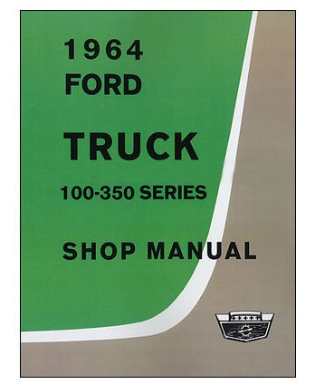 - 1964 Ford Truck Shop Repair Service Manual 64