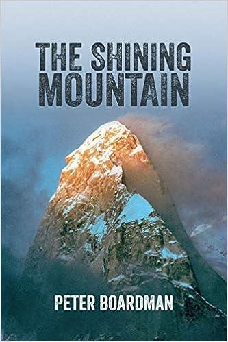 The Shining Mountain Amazon Peter Boardman 9781911342250 Books
