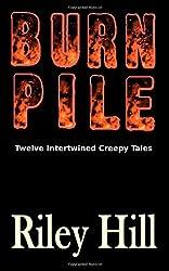 Burn Pile: Twelve Intertwined Creepy Tales