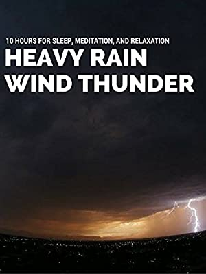 Heavy Rain Wind Thunder 10 Hours for Sleeping, Meditation, and Relaxation