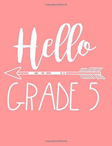 Hello Grade 5: Back To School Composition Notebook Fifth Grade Girls (Journals For Kids To Write In)(8.5 x 11)