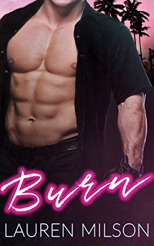 99¢ - Burn: An OTT Instalove Romance
