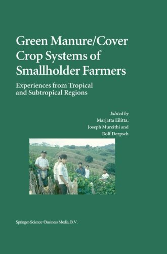 Green Manure/Cover Crop Systems of Smallholder Farmers: Experiences from Tropical and Subtropical Regions