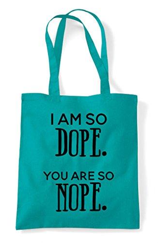 Shopper Dope Bag Tote You Statement I Are Nope Emerald So Am gE8xqwzF