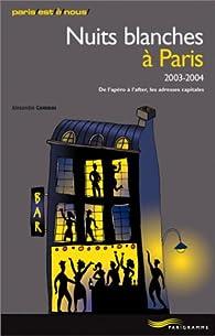 Nuits blanches à Paris 2003-2004 par Alexandre Cammas