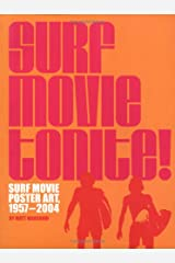 Surf Movie Tonite!: Surf Movie Poster Art, 1957-2004 Paperback