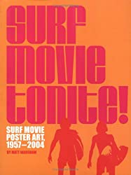 Surf Movie Tonite!: Surf Movie Poster Art, 1957-2004