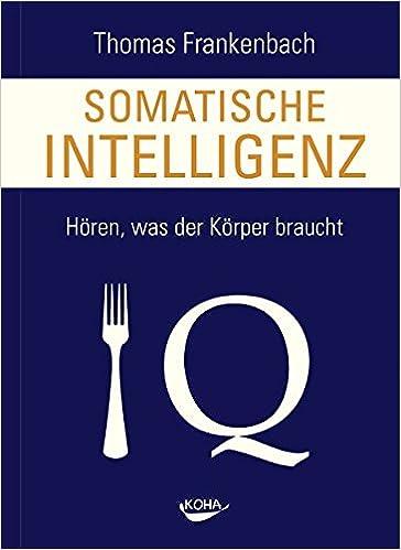 Buch: Somatische Intelligenz - Hören, was der Körper braucht