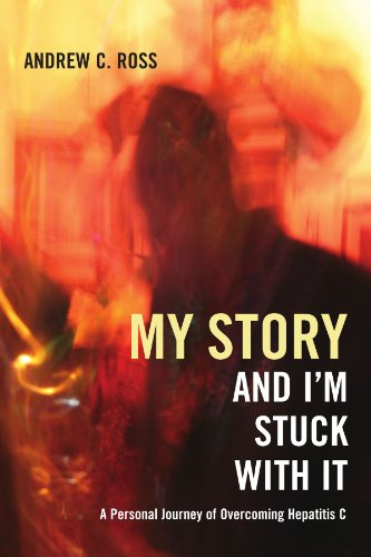 My Story And I'M Stuck With It: A Personal Journey Of Overcoming Hepatitis C