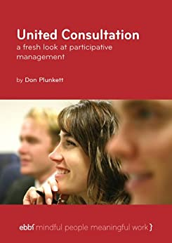 United Consultation - A fresh look at participative management by [Plunkett, Don]