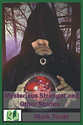 Mysterious Stranger and Other Stories (Adventures Of Mark Twain The Mysterious Stranger)
