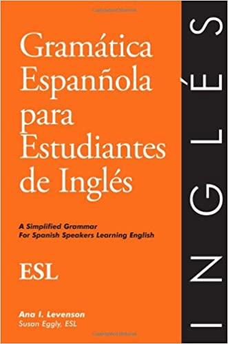 Book Gramatica Espanola Para Estudiantes De Ingles: A Simplified Grammar for Spanish Speakers Learning English