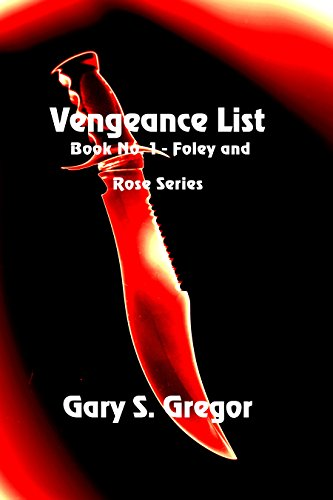 Vengeance List (Foley & Rose Series Book 1) by [Gregor, Gary]