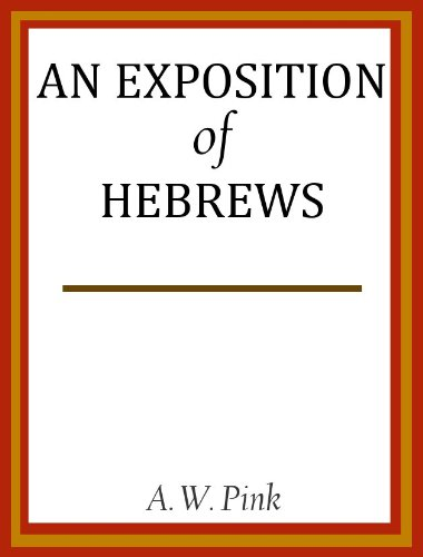 (An Exposition Of Hebrews)