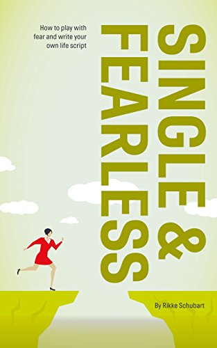 Single & Fearless: How to Play with Fear and Write Your Own Life Script  (The Single Series Book 2)