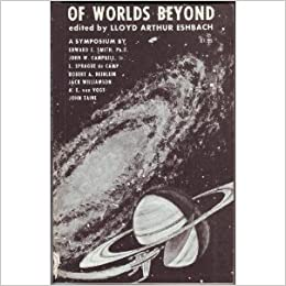 Book Of Worlds Beyond: The Science of Science Fiction Writing, A Symposium