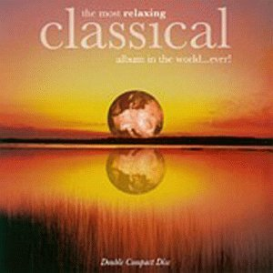 The Most Relaxing Classical Album in the World...Ever! by Alliance