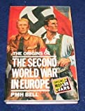 The Origins of the Second World War in Europe 9780582491120