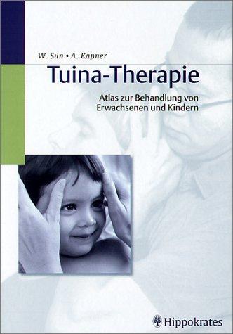 Tuina-Therapie. Atlas zur Behandlung von Erwachsenen und Kindern