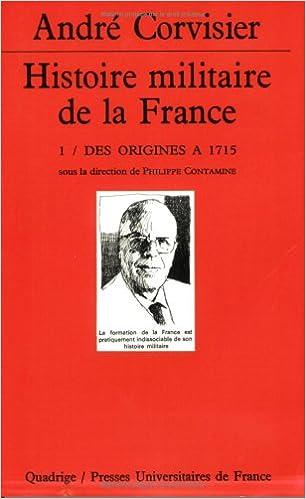 Téléchargement Histoire militaire de la France, tome 1 : Des origines à 1715 pdf, epub