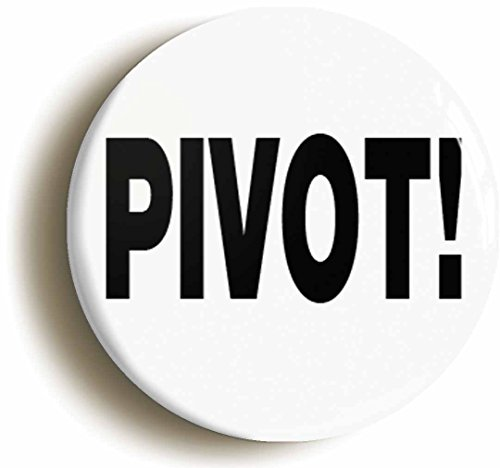 Pivot Funny Nineties Button pin (Size Is 1inch (And Is Pivot)