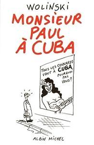 Monsieur Paul à Cuba par Georges Wolinski