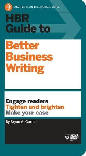 HBR Guide to Better Business Writing: Engage Readers, Tighten and Brighten, Make Your Case (HBR Guide Series)