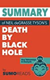 img - for Summary of Neil deGrasse Tyson's Death by Black Hole: Key Takeaways & Analysis book / textbook / text book