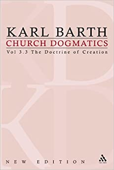 Book Church Dogmatics: The Doctrine of Creation v.3: The Doctrine of Creation Vol 3 (Karl Barth Church Dogmatics)