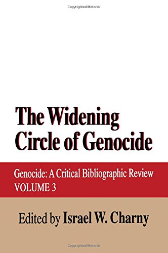 The Widening Circle Of Genocide  Genocide   A Critical Bibliographic Review  Genocide   A Critical Bibliographic Review Vol 3