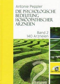 Die psychologische Bedeutung homöopathischer Arzneien Bd. 2