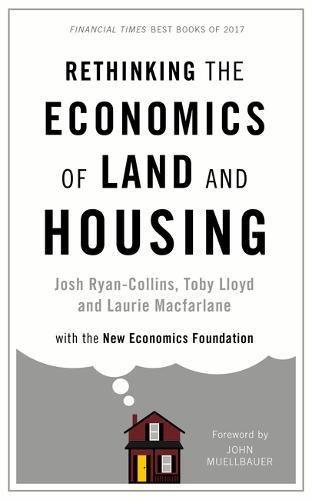 Rethinking the Economics of Land and Housing
