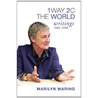 1 Way 2 C The World: Writings 1984-2006