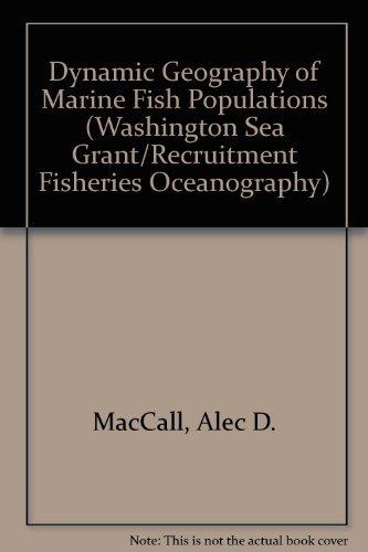 Dynamic Geography of Marine Fish Populations (Washington Sea Grant/Recruitment Fisheries Oceanography) (Fish Washington)