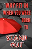img - for Journal: Why Fit In When You Were Born to Stand Out: Lined Journal, 110 Pages, 5.5 x 8.5, Inspirational Quotation, Soft Cover, Matte Finish (Journals to Write In) book / textbook / text book