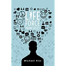 Life Force Principles (English Edition)