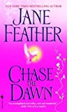 Chase the Dawn, Jane Feather, 0553573683