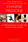 The Complete Illustrated Guide to Chinese Medicine, Tom Williams, 1852309040