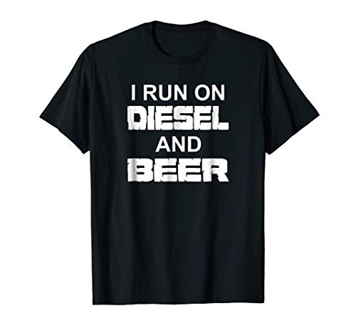 I Run On Diesel And Beer T-Shirt Truck Turbo Brothers (Diesel Womens Apparel)