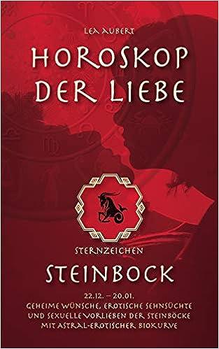 Horoskop Der Liebe Sternzeichen Steinbock German Edition Lea