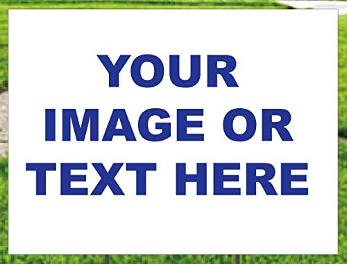 PP4U Custom Upload Your Own Image Yard Sign, Business, for Sale, for Rent, UV Printed Full Color on 2 Sides - 18 x 24, Wire H Stake Included