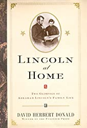 Lincoln At Home: Two Glimpses Of Abraham Lincolns Family Life