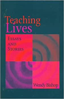 Teaching Lives: Essays and Stories
