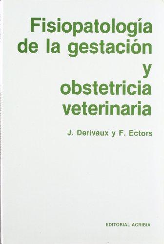 Descargar Libro Fisiopatología De La Gestación Y Obstetricia Veterinaria J. Derivaux