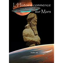L'HISTOIRE COMMENCE SUR MARS (French Edition)