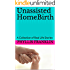 Unassisted HomeBirth: A Collection of Real Life Stories